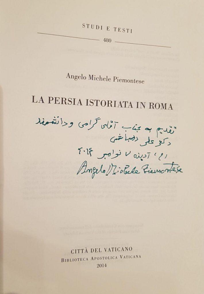 """یادگاری از پروفسور پیه مونتسه از سفر قبل (2014). کتاب """" پانصد اثر ایران در شهر رم """" که برایم یادگاری نویسی کردند."""